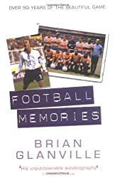 Football Memories: 50 Years of the Beautiful Game by Brian Glanville (2004-08-31)