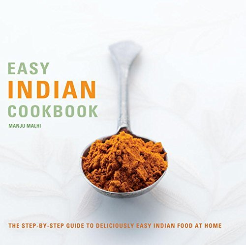Easy Indian Cookbook: The Step-by-Step Guide to Deliciously Easy Indian Food at Home by Manju Malhi (2008-05-06)