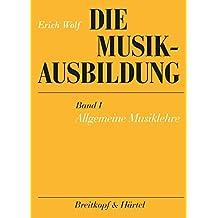 Die Musikausbildung, Bd.1, Allgemeine Musiklehre