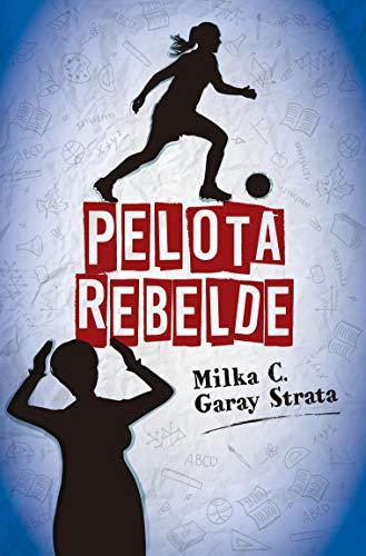 Pelota Rebelde por Milka Cristina Garay Strata
