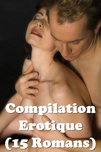 Couverture du livre Compilation Erotique (15 Romans)