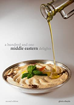 A Hundred And One Middle Eastern Delights: Recipes from Iraq, Lebanon, Jordan, Syria etc. by [Obayda, Gloria]