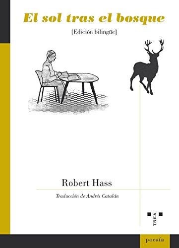 El Sol Tras El Bosque (Poesia) por Robert Hass