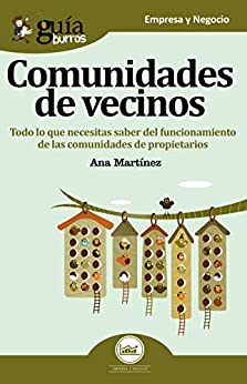 Guíaburros Comunidades De Vecinos: Todo Lo Que Necesitas Saber Del Funcionamiento De Las Comunidades De Propietarios. por Ana Martínez