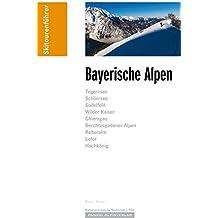 """Skitourenführer """"Bayerische Alpen"""": Skitouren und Skibergsteigen zwischen Bad Tölz und Berchtesgaden"""
