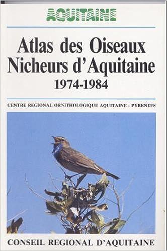 Lire Atlas des oiseaux nicheurs d'Aquitaine : 1974-1984 pdf, epub