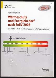 Profi-CD Wärmeschutz und Energiebedarf nach EnEV 2006. CD-ROM ab Win 95. Schritt für Schritt zum Eneregieausweis für Wohnbauten