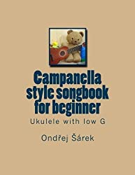 Campanella style songbook for beginner: Ukulele with low G by Ondrej Sarek (2013-05-29)