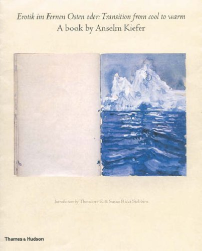 Erotik im Fernen Osten oder: Transition from cool to warm: A book by Anselm Kiefer by Anselm Kiefer(2006-10-23) -