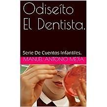 Odiseíto El Dentista.: Serie De Cuentos Infantiles.
