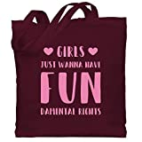 Statement Shirts - Girls just wanna have fundamental rights - Unisize - Bordeauxrot - WM101 -...