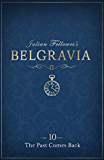 Julian Fellowes's Belgravia Episode 10: The Past Comes Back (Julian Fellowes's Belgravia Series) (English Edition)