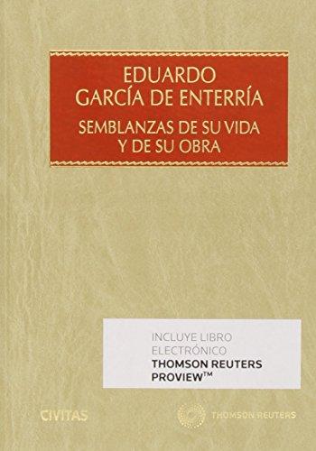 Eduardo García de Enterría. Semblanzas de su vida y de su obra (Estudios y Comentarios de Legislación)