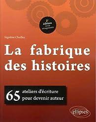 La fabrique des histoires par Segolene Chailley