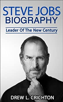 Steve Jobs Biography - Leader Of The New Century (Famous Biographies ...