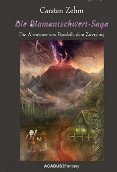 die-diamantschwert-saga-die-abenteuer-von-bandath-dem-zwergling-band-1-der-bandath-trilogie