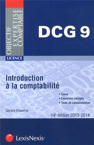 Introduction  la comptabilit 2013-2014 : Licence - DCG 9, Cours, Exercices corrigs, Tests de connaissances