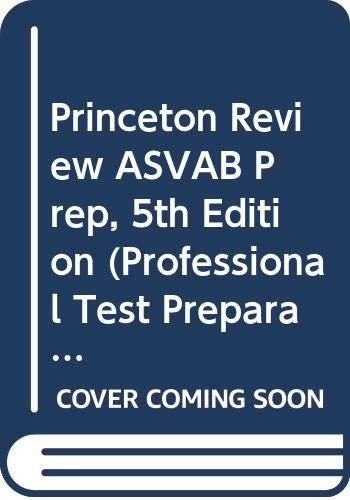 Princeton Review ASVAB Prep, 5th Edition: 4 Practice Tests + Complete Content Review + Strategies & Techniques (Professional Test Preparation)
