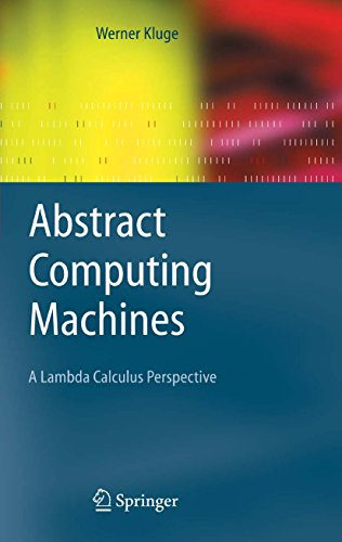 Abstract Computing Machines: A Lambda Calculus Perspective (Texts in Theoretical Computer Science. An EATCS Series) (English Edition)