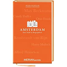 Amsterdam. Eine Stadt in Biographien: MERIAN porträts