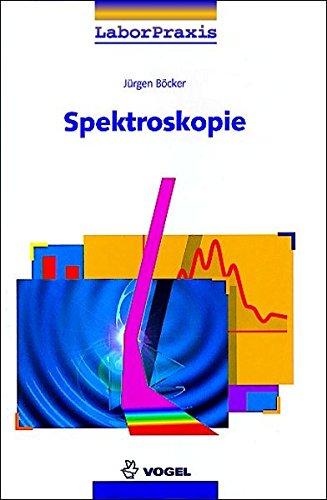 Spektroskopie: Instrumentelle Analytik mit Atom- und Molekülspektrometrie