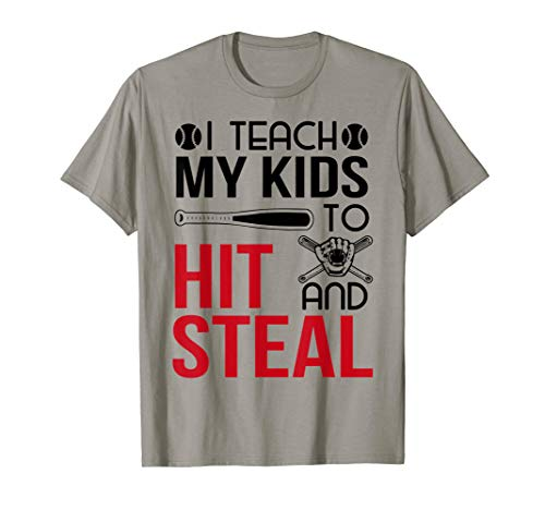 I Teach My Kids Hit And Steal Funny Baseball Softball Sport T-Shirt -