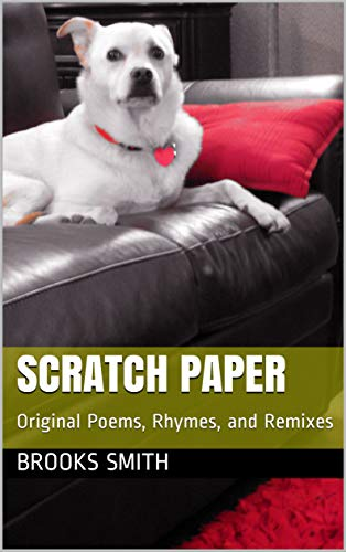 Scratch Paper: Original Poems, Rhymes, and Remixes (English Edition)