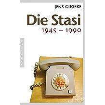 Die Stasi: 1945 - 1990