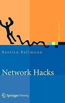Network Hacks - Intensivkurs (Xpert.press) von [Ballmann, Bastian]
