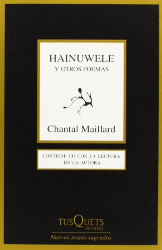 Hainuwele y Otros Poemas [With CD (Audio)] (Marginales. Nuevos Textos Sagrados) por Chantal Maillard