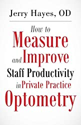 How To Measure & Improve Staff Productivity In Private Practice Optometry