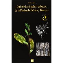 Guía de los árboles y arbustos de la Península Ibérica