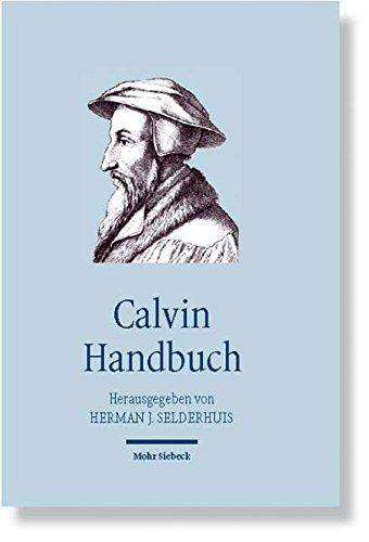 Calvin Handbuch (Handbücher Theologie)