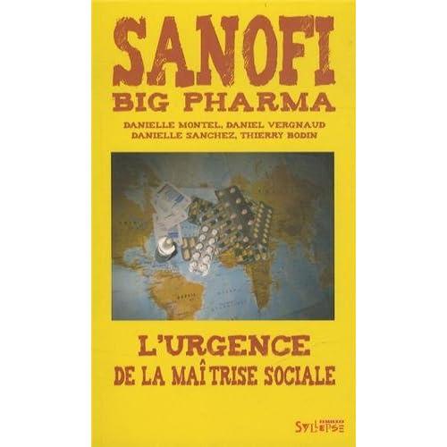 Sanofi : big pharma : L'urgence de la maîtrise sociale