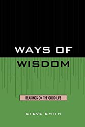 Ways of Wisdom: Readings on the Good Life