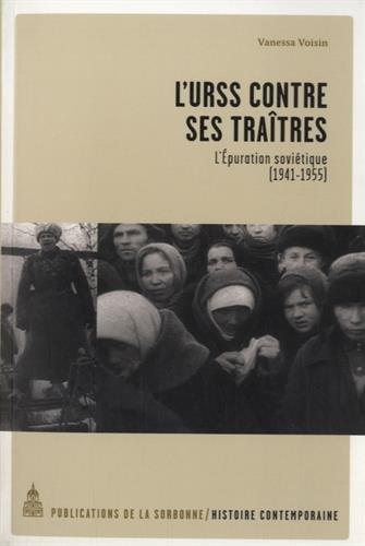 L'URSS contre ses traîtres : L'Epuration soviétique (1941-1955)