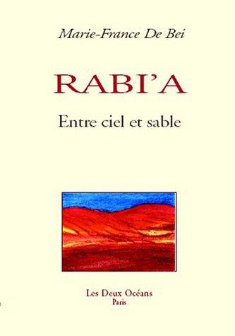 Rabi'a : Entre ciel et sable par Marie-France de Bei