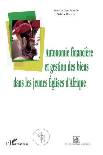 Autonomie financière et gestion des biens dans les jeunes Eglises d'Afrique