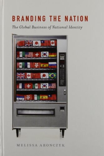 Branding the Nation: The Global Business of National Identity