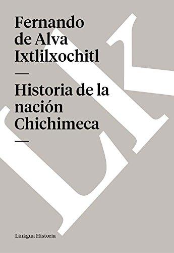 Historia de la nación Chichimeca (Memoria) por Fernando de Alva Ixtlilxochitl