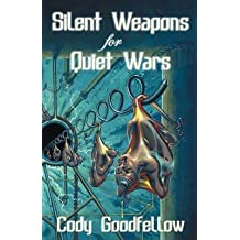 [Silent Weapons for Quiet Wars] (By: Cody Goodfellow) [published: October, 2009]