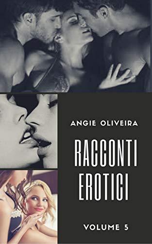 Racconti erotici ( Italian Edition) : Volume 5