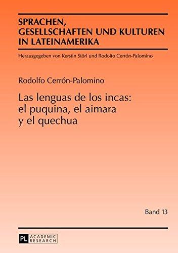 Las Lenguas de Los Incas: El Puquina, El Aimara y El Quechua (Sprachen, Gesellschaften Und Kulturen in Lateinamerika/Len) por Rodolfo Cerron Palomino