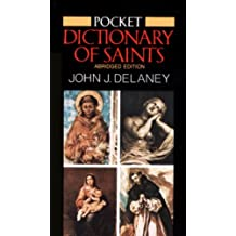 Pocket Dictionary of Saints: Revised Edition by John J. Delaney (1983-03-18)