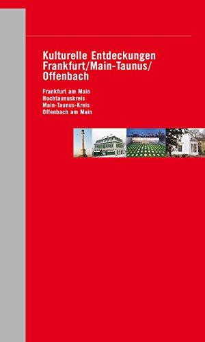 Kulturelle Entdeckungen Frankfurt / Main-Taunus / Offenbach: Frankfurt am Main, Hochtaunuskreis, Main-Taunus-Kreis, Offenbach am Main