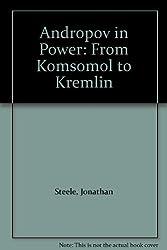 Andropov in Power: From Komsomol to Kremlin
