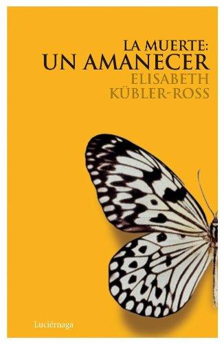 Descargar Libro La muerte: un amanecer CD (Biblioteca Elisabeth Kübler-Ross) de Elisabeth Kübler-Ross