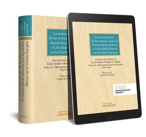 La armonización de las normas contra la elusión fiscal relativas a la fiscalidad directa en la Unión Europea (Papel + e-book) (Gran Tratado)