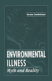 Environmental Illness: Myth & Reality por Herman Staudenmayer