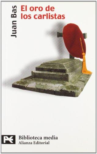 El oro de los carlistas / Gold Carlists (El Libro De Bolsillo)